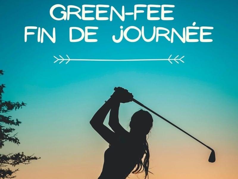Green-fee fin de journée